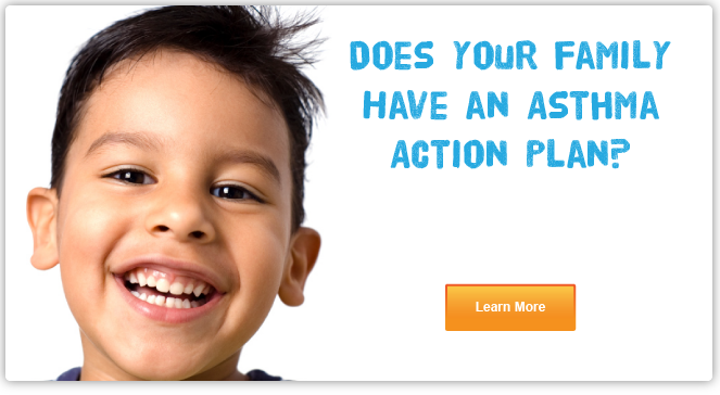 Does your family have an asthma action plan? Click to learn more