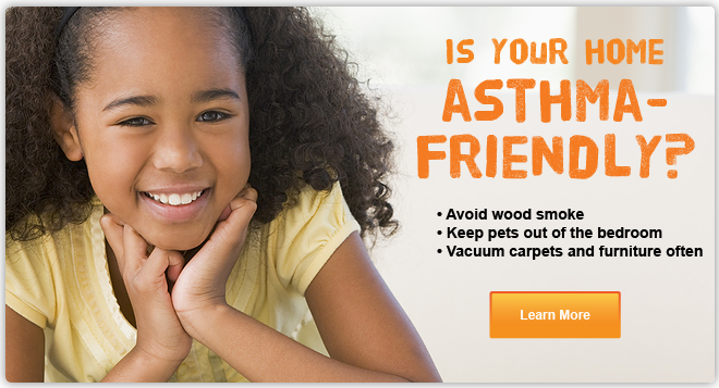 Is your home asthma-friendly? Click to learn more